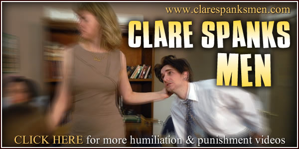 click here for Clare Spanks Men